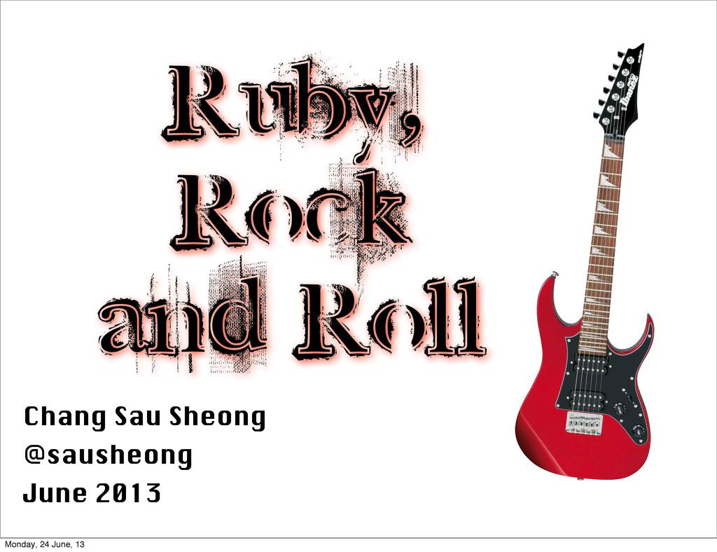 Ruby, Rock and Roll Chang Sau Sheong @sausheong...