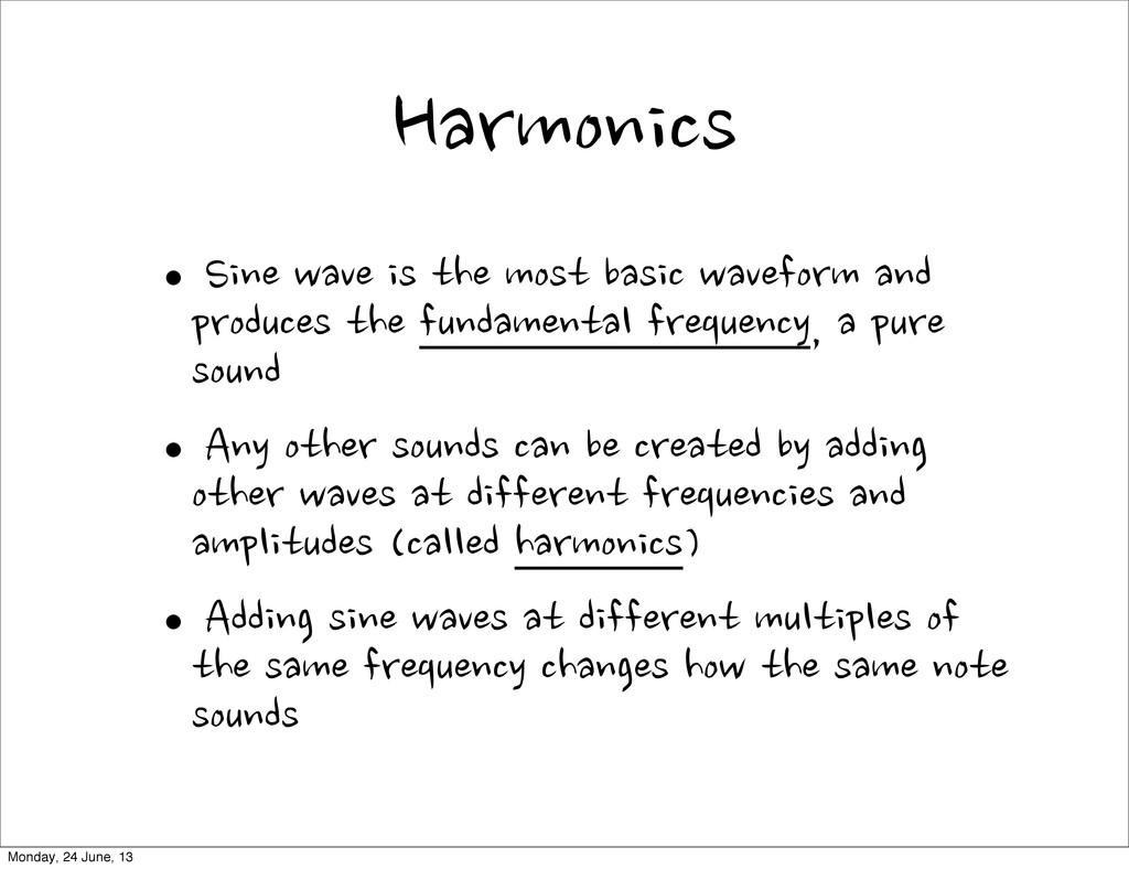 Harmonics •Sine