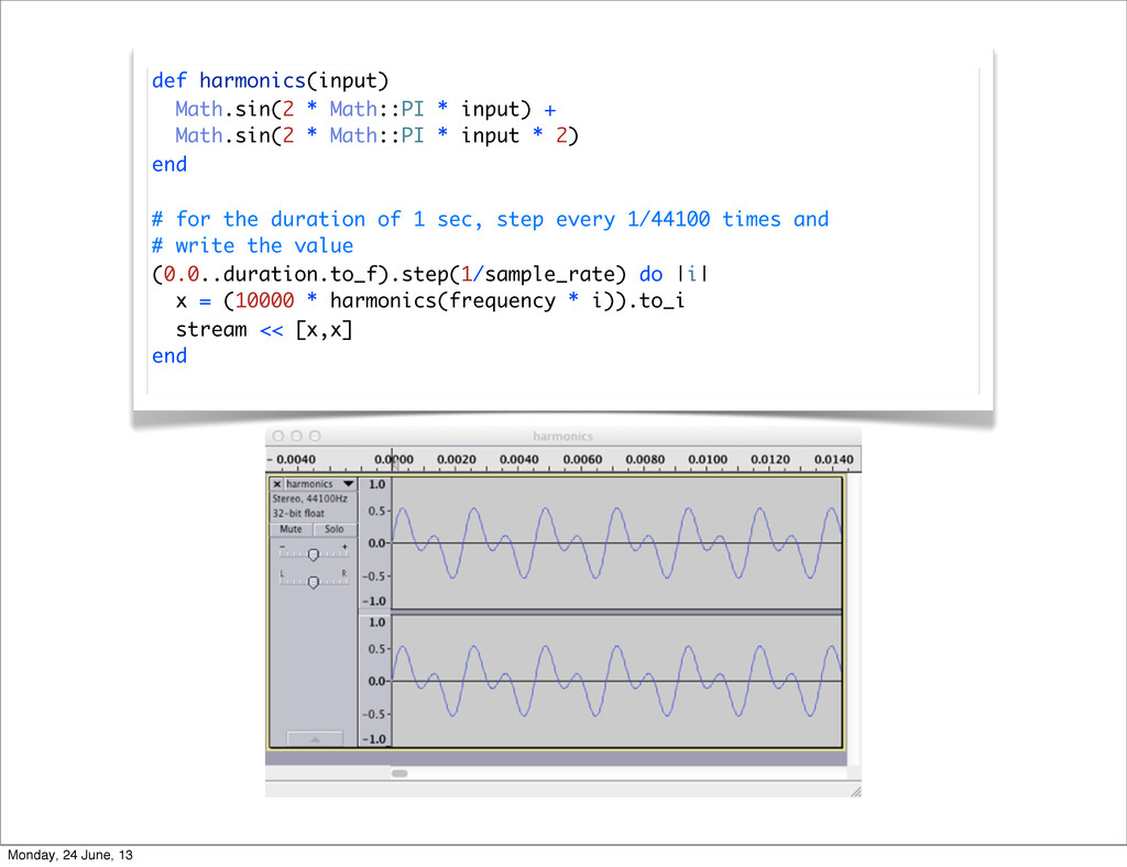 def harmonics(input) Math.sin(2 * Math::PI * in...