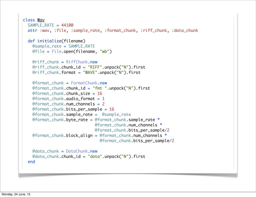class Wav SAMPLE_RATE = 44100 attr :wav, :file,...