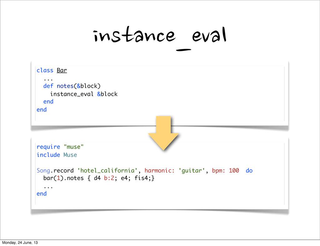 instance_eval class Bar ... def notes(&block) i...