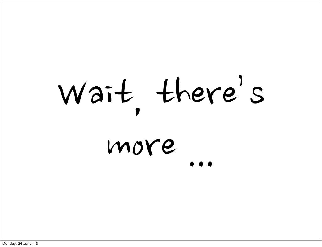 Wait,