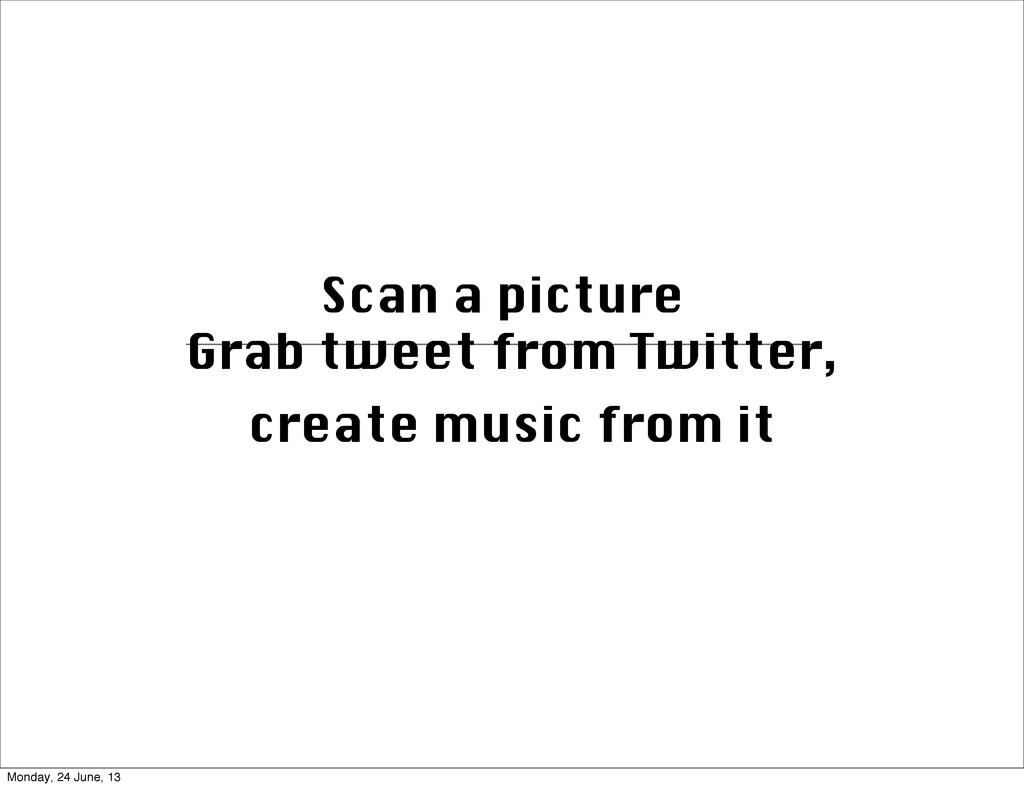 Grab tweet from Twitter, create music from it S...