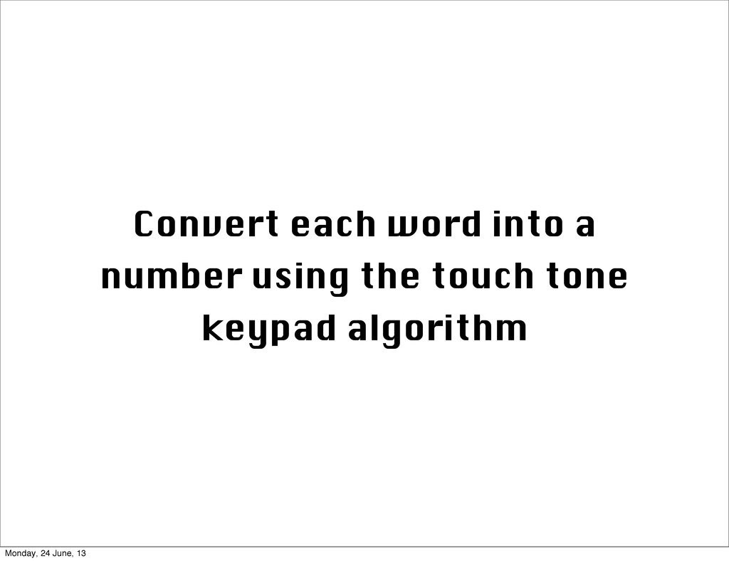 Convert each word into a number using the touch...