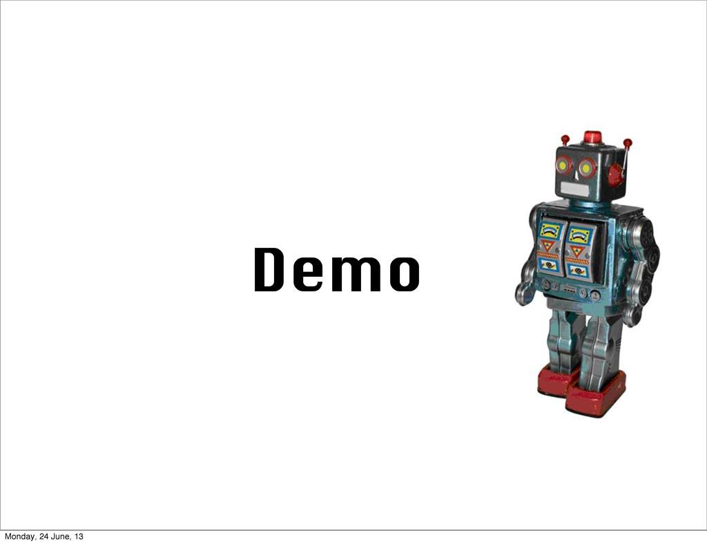 Demo Monday, 24 June, 13