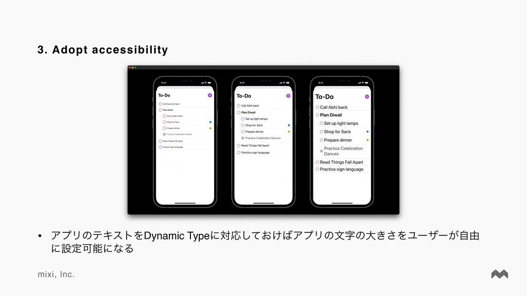 mixi, Inc. 3. Adopt accessibility • ΞϓϦͷςΩετΛDy...