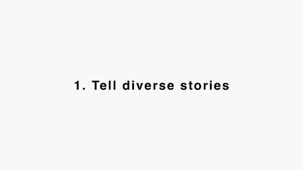 1. Tell diverse stories