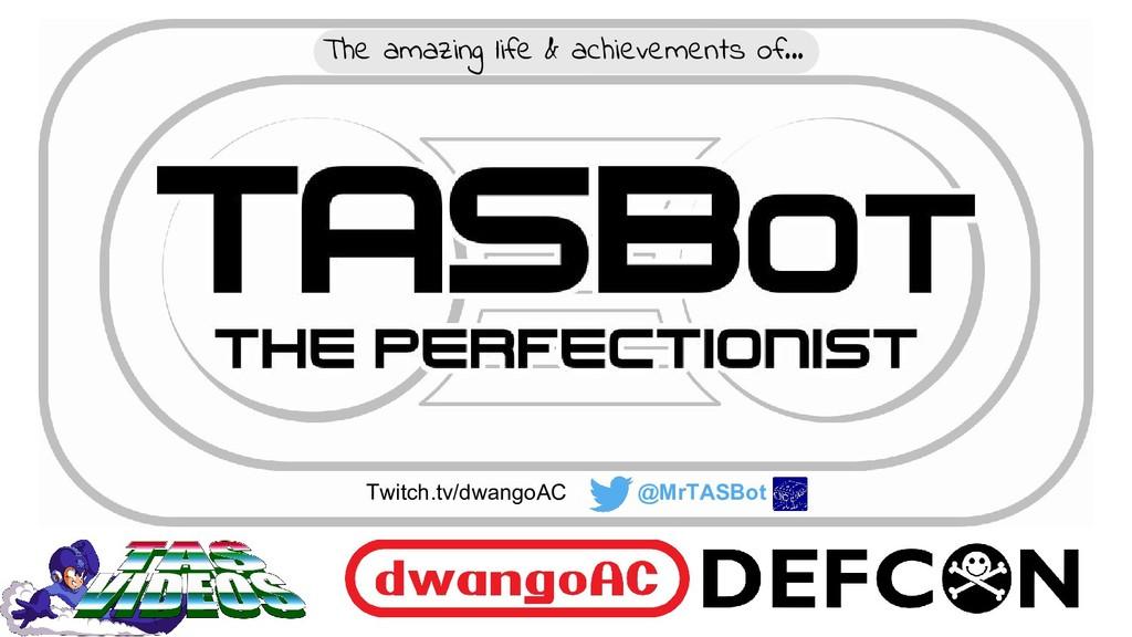 dwangoAC TASBot the perfectionist The amazing l...