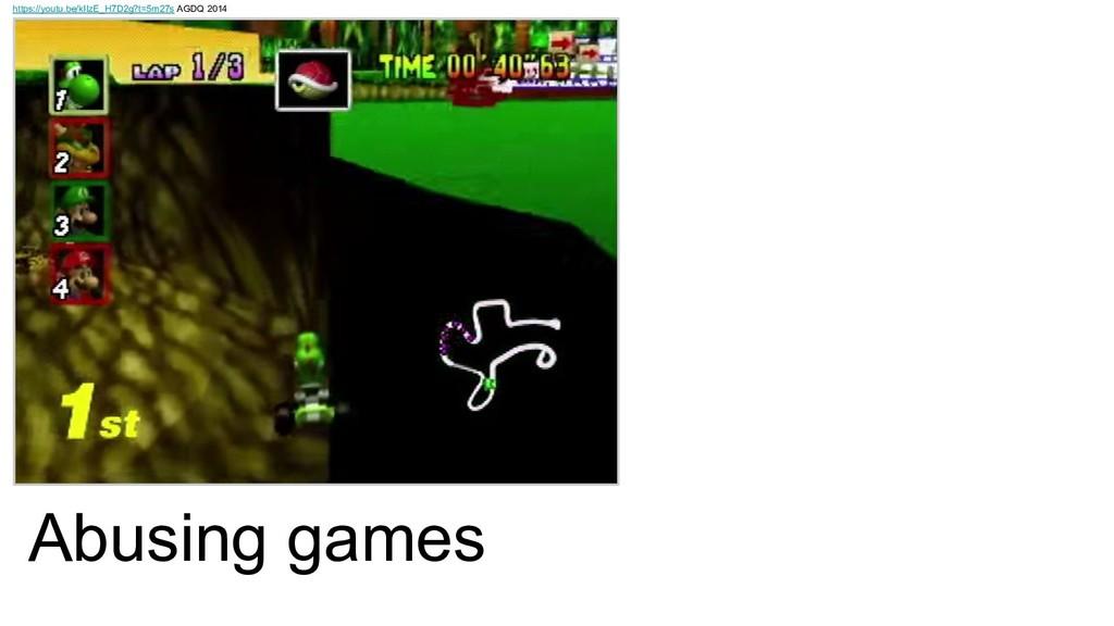 Abusing games https://youtu.be/kIIzE_H7D2g?t=5m...