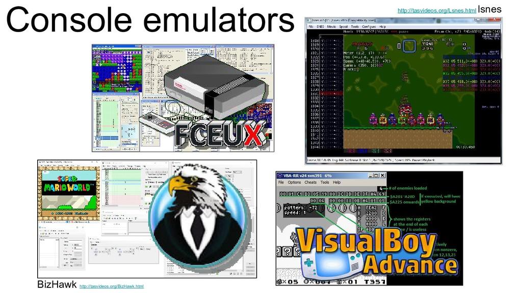 Console emulators http://tasvideos.org/Lsnes.ht...