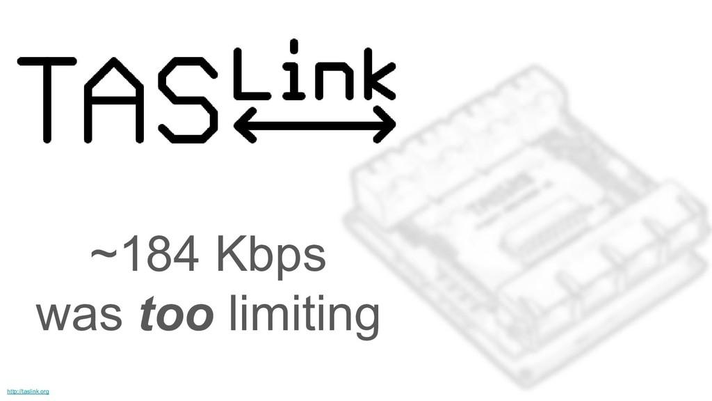 TASLink ~184 Kbps was too limiting http://tasli...