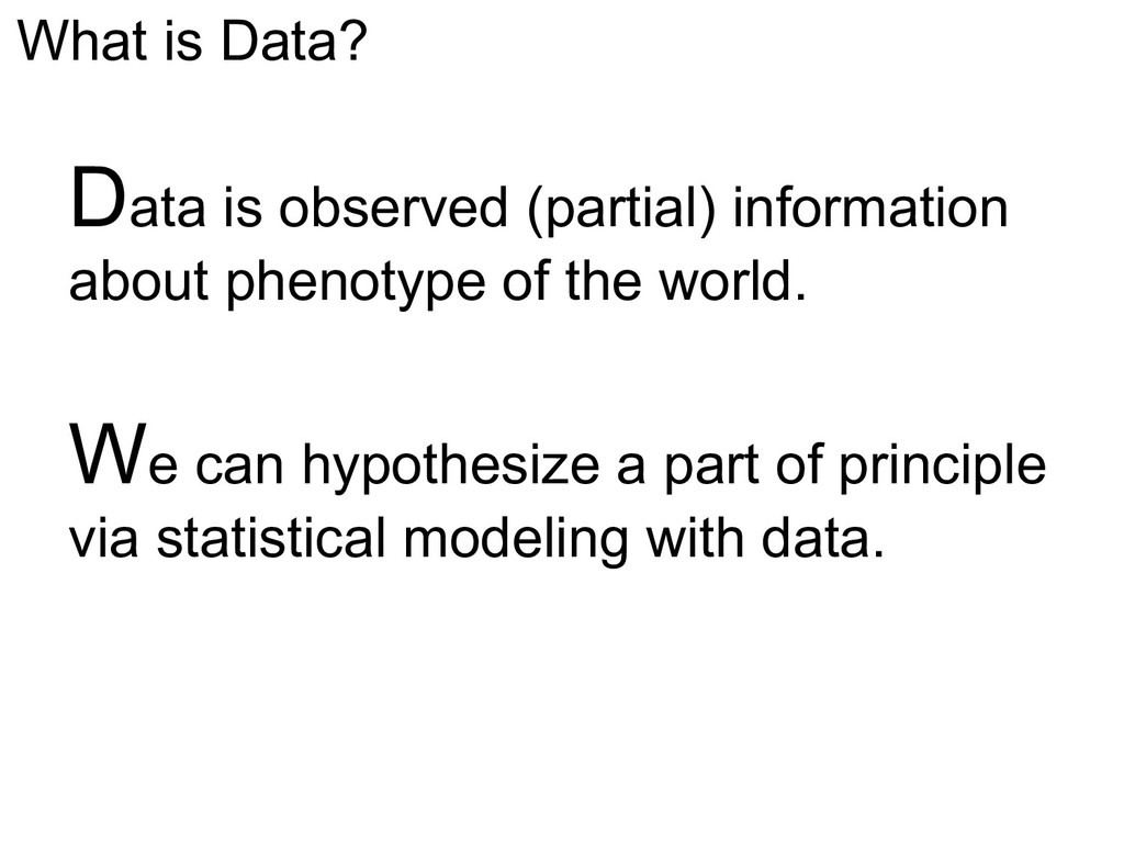 What is Data? Data is observed (partial) inform...