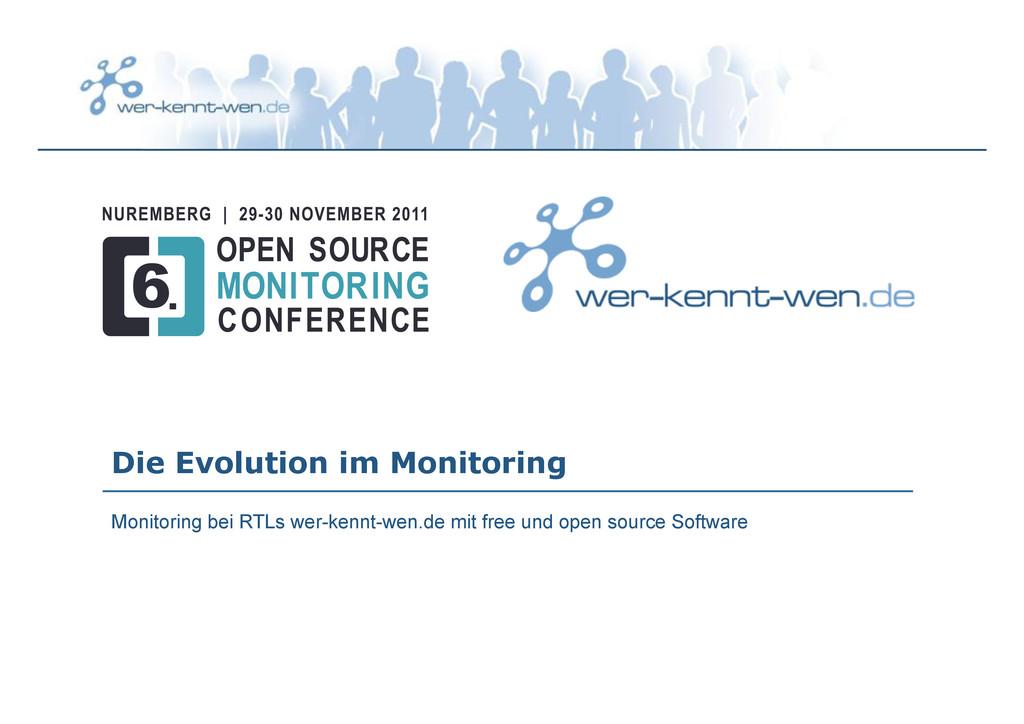 Die Evolution im Monitoring Monitoring bei RTLs...