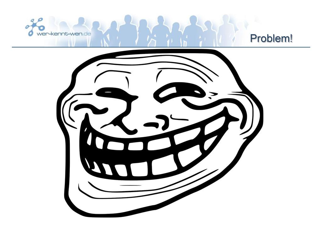 Problem!