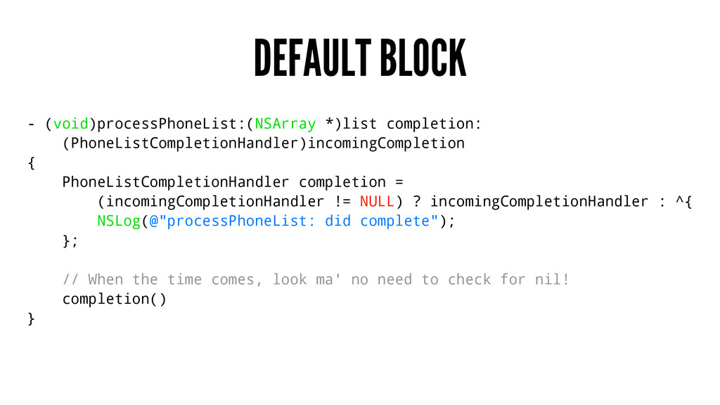DEFAULT BLOCK - (void)processPhoneList:(NSArray...