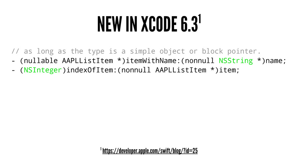 NEW IN XCODE 6.31 // as long as the type is a s...