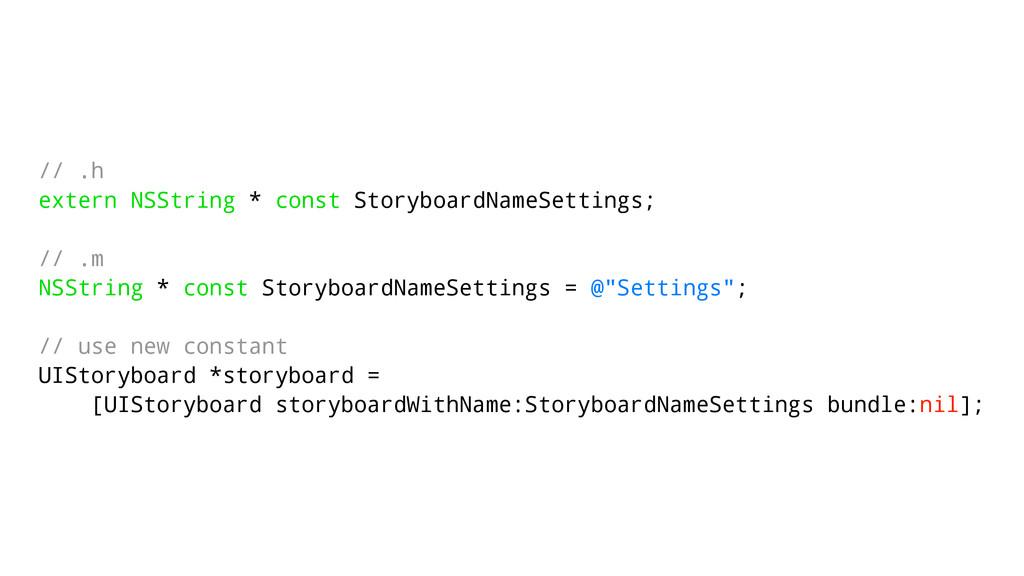 // .h extern NSString * const StoryboardNameSet...