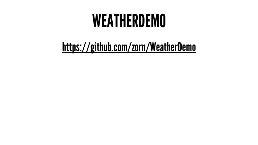 WEATHERDEMO https://github.com/zorn/WeatherDemo