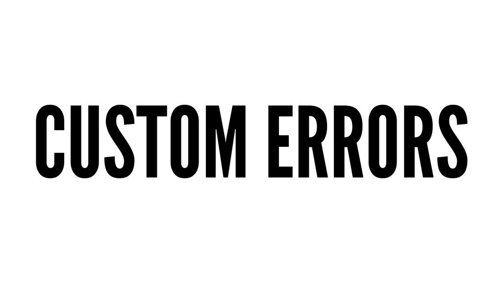 CUSTOM ERRORS