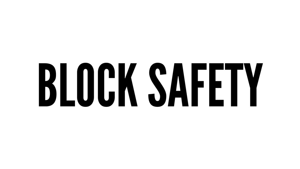 BLOCK SAFETY