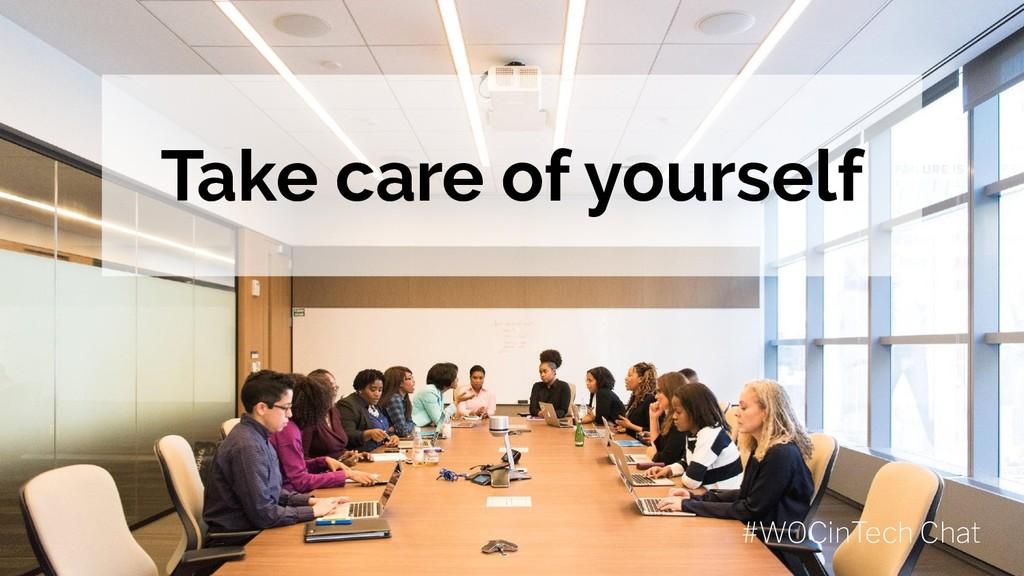 #WOCinTech Chat Take care of yourself