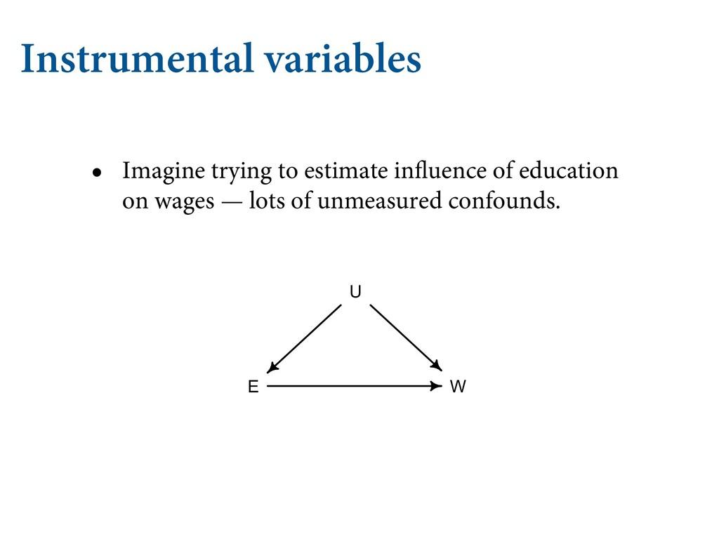 Instrumental variables • Imagine trying to esti...