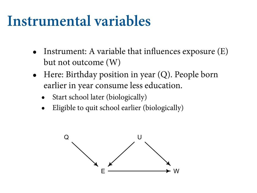 Instrumental variables • Instrument: A variable...