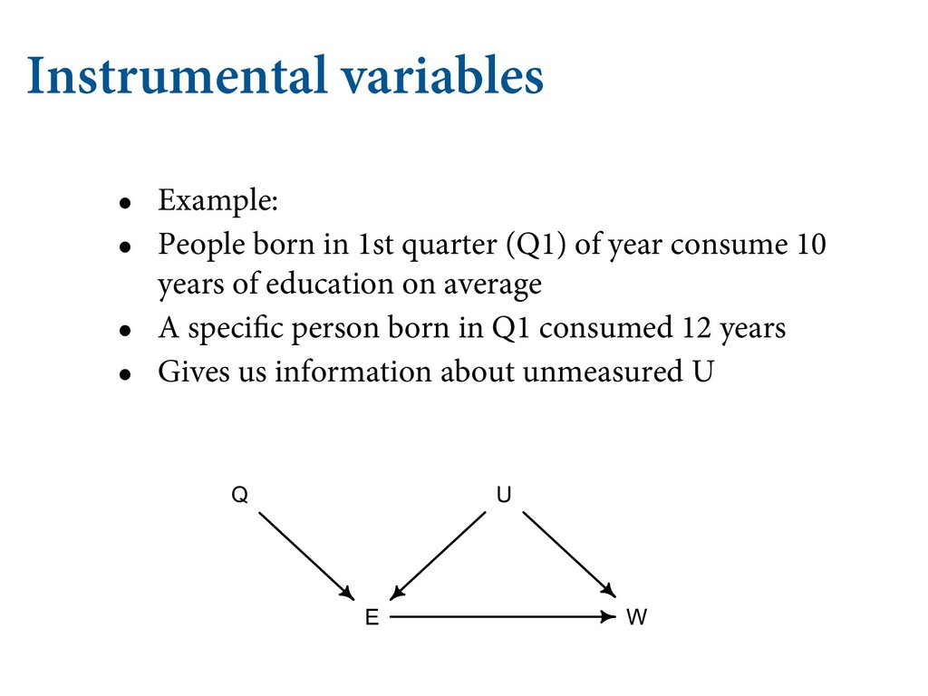 Instrumental variables • Example: • People born...