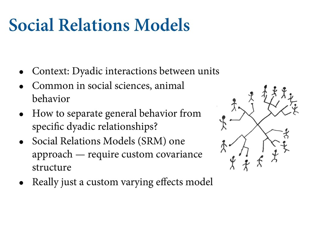 Social Relations Models • Context: Dyadic inter...