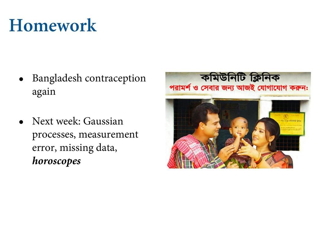 Homework • Bangladesh contraception again • Nex...
