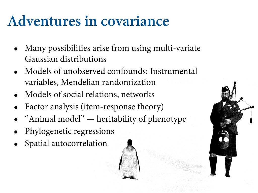 Adventures in covariance • Many possibilities a...