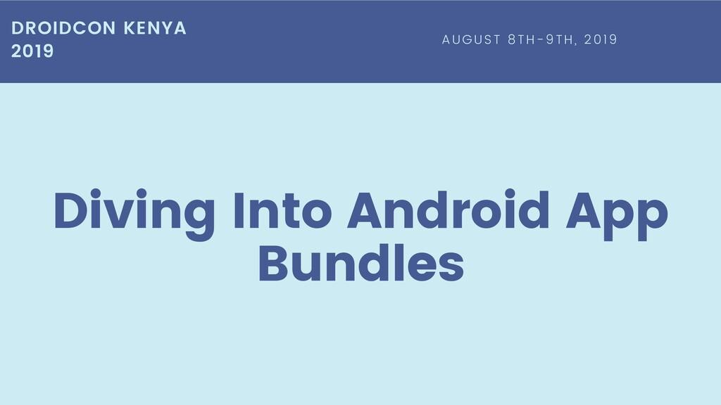 Diving Into Android App Bundles DROIDCON KENYA ...