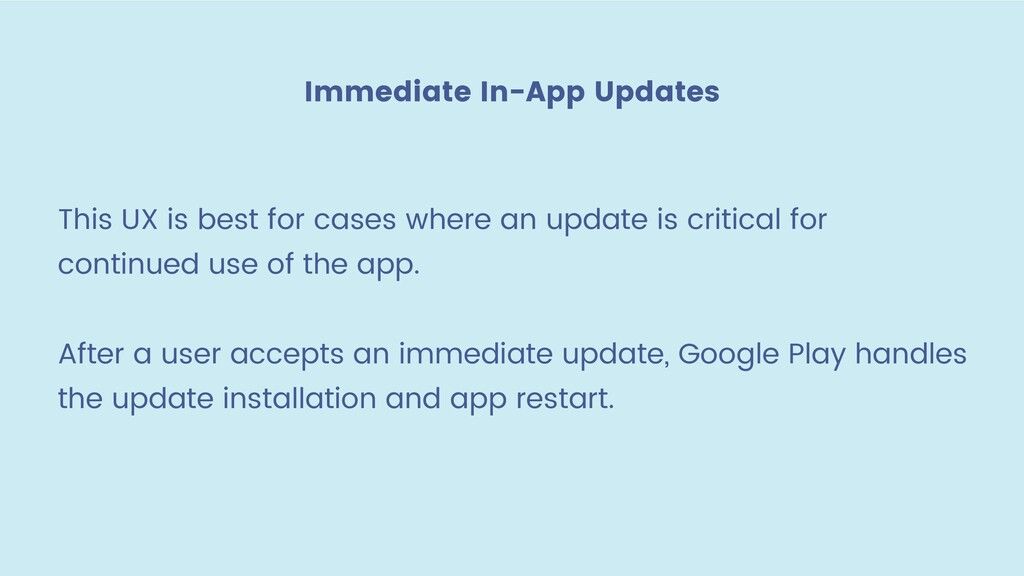 This UX is best for cases where an update is cr...