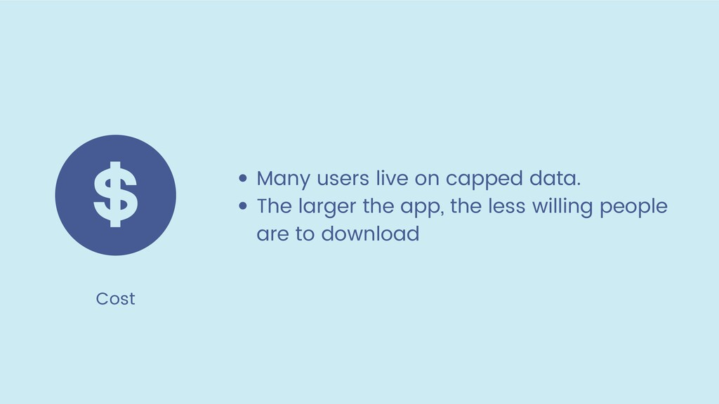 Cost Many users live on capped data. The larger...