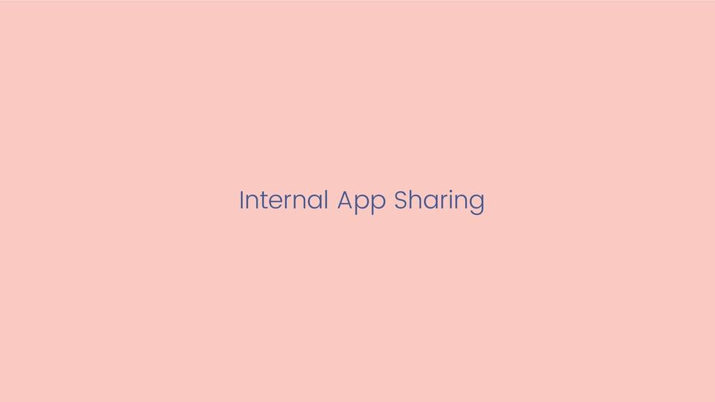 Internal App Sharing