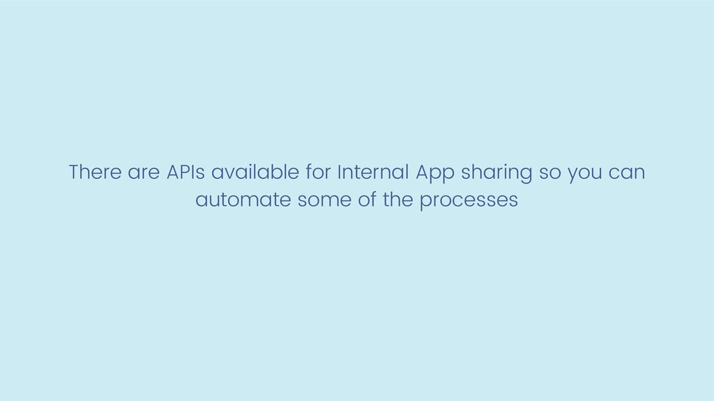 There are APIs available for Internal App shari...