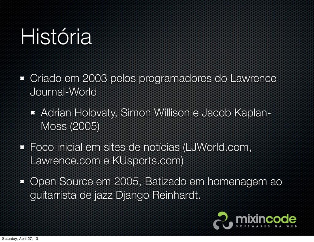 História Criado em 2003 pelos programadores do ...