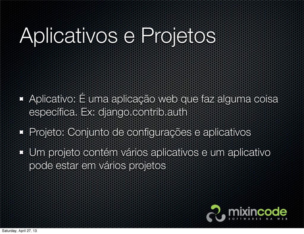 Aplicativos e Projetos Aplicativo: É uma aplica...