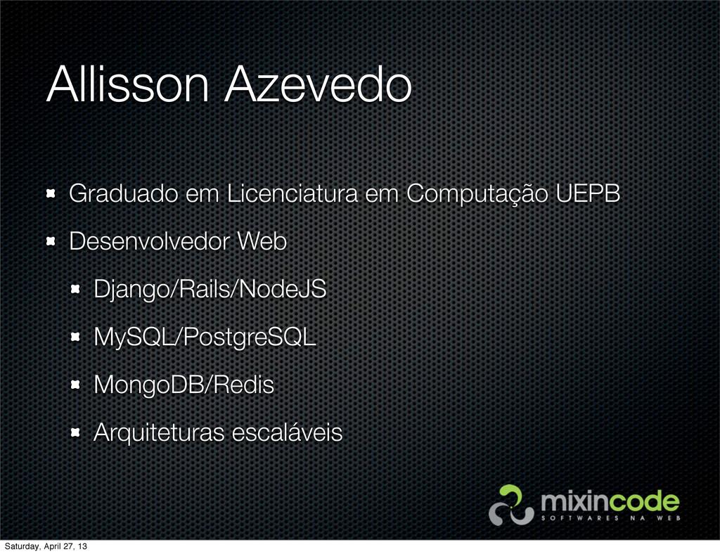 Allisson Azevedo Graduado em Licenciatura em Co...