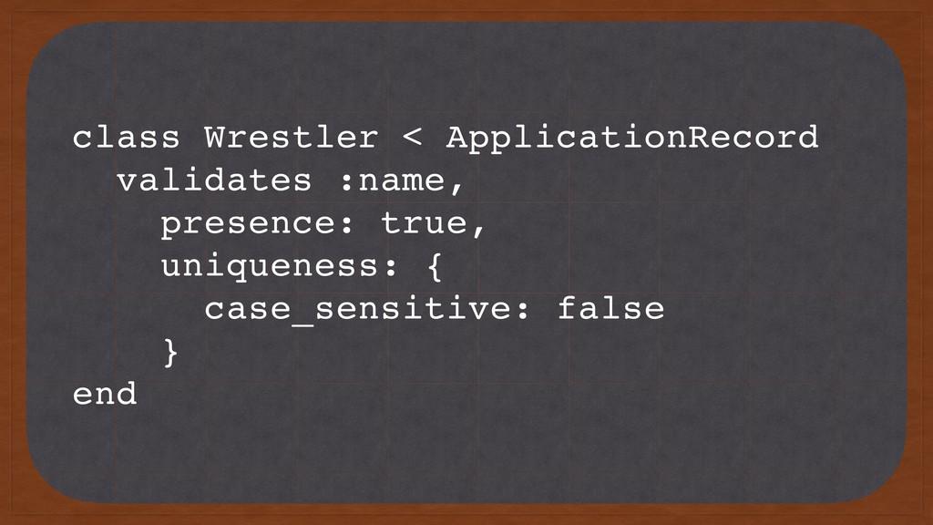 class Wrestler < ApplicationRecord validates :n...