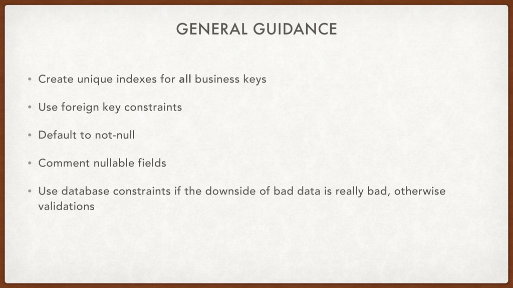 GENERAL GUIDANCE • Create unique indexes for al...