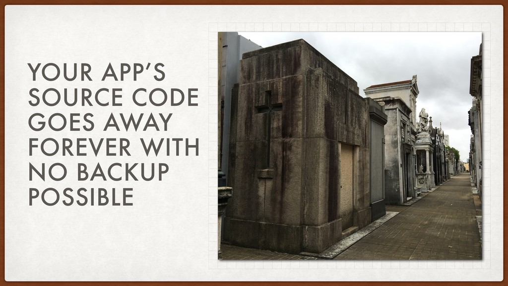 YOUR APP'S SOURCE CODE GOES AWAY FOREVER WITH N...