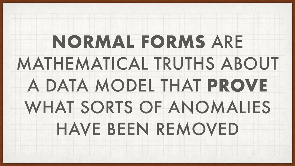 NORMAL FORMS ARE MATHEMATICAL TRUTHS ABOUT A DA...