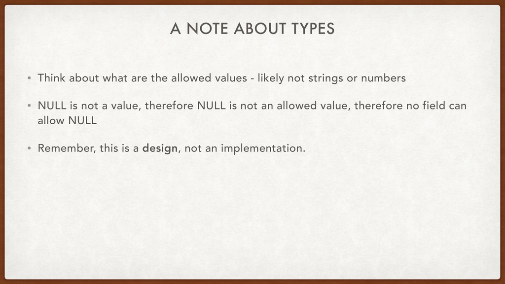 A NOTE ABOUT TYPES • Think about what are the a...