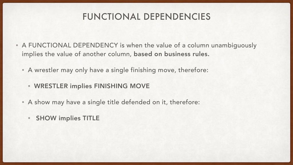 FUNCTIONAL DEPENDENCIES • A FUNCTIONAL DEPENDEN...