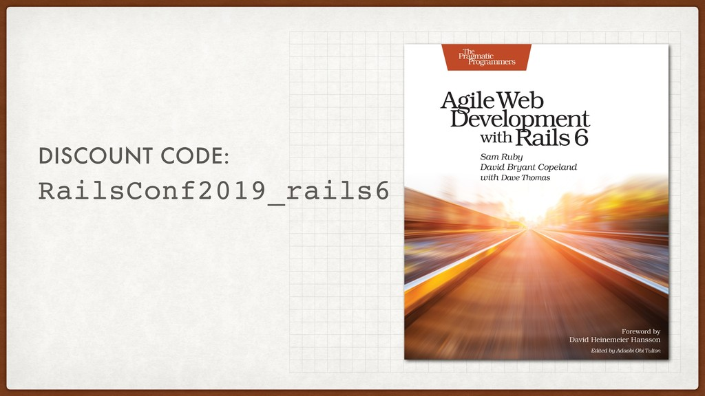 RailsConf2019_rails6 DISCOUNT CODE: