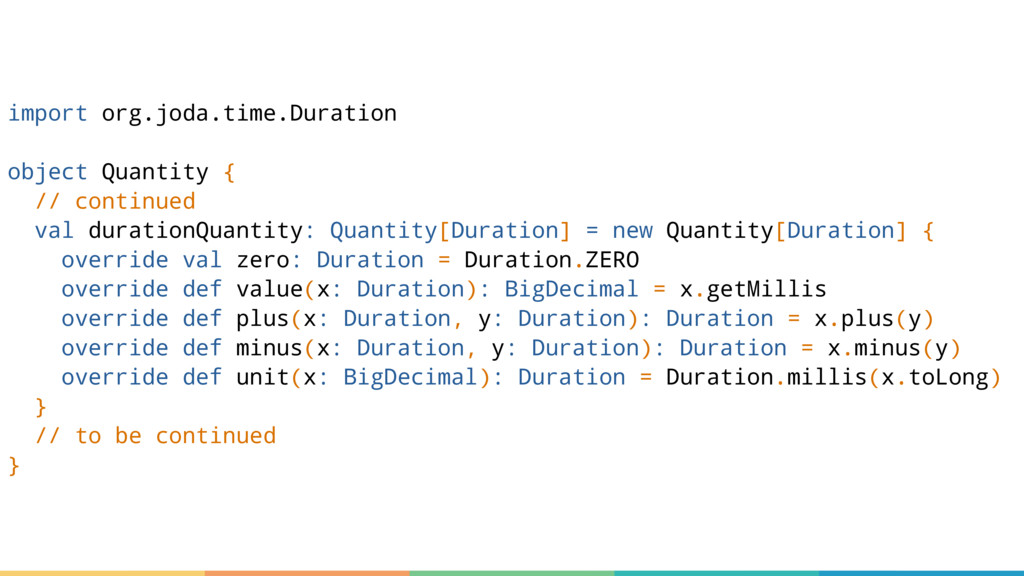 import org.joda.time.Duration object Quantity {...