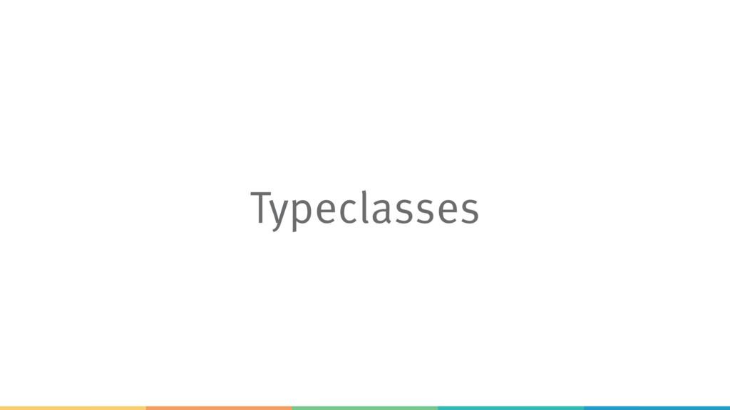 Typeclasses