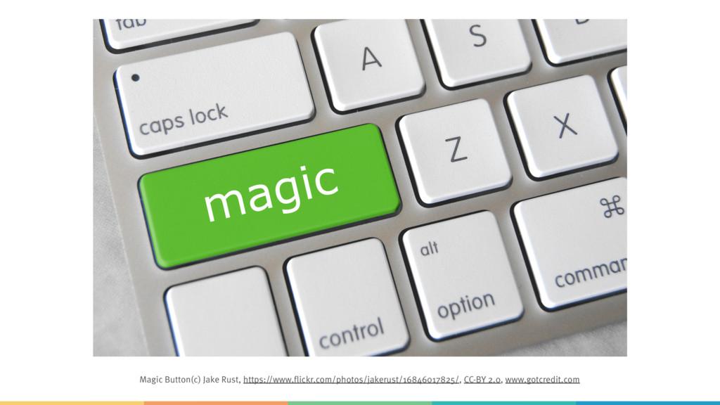 Magic Button(c) Jake Rust, https://www.flickr.c...