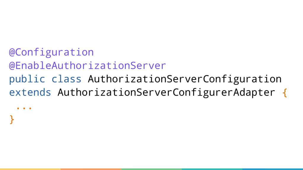 @Configuration @EnableAuthorizationServer publi...